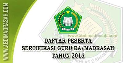 Daftar Peserta Sertifikasi Guru RA/Madrasah Tahun 2015