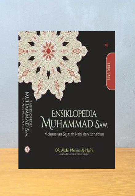 ENSIKLOPEDIA MUHAMMAD 1: MELURUSKAN SEJARAH NABI DAN KENABIAN,  Abdul Munim Al Hifni