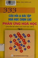 333 Câu Hỏi và Bài Tập Hoá Học Chọn Lọc: Tập 2 Phản Ứng Hoá Học - Nguyễn Văn Thoại