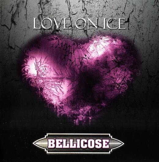 BELLICOSE - Love On Ice [Digitally Remastered +7] full