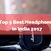 Best Headphones In India 2017