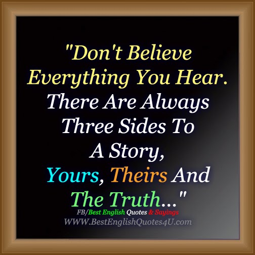 Dont Believe Everything You Hear Best English Quotes Sayings
