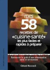 Mes 58 recettes de cuisine-santé les plus faciles et rapides à préparer