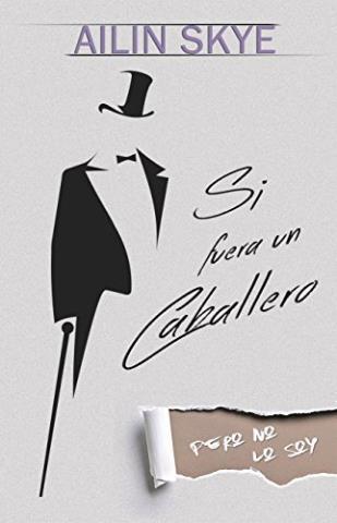 Si fuera un caballero (Pero no lo soy)