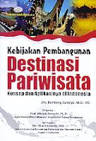 Judul Buku : Kebijakan Pembangunan Destinasi Pariwisata – Konsep dan Aplikasinya di Indonesia