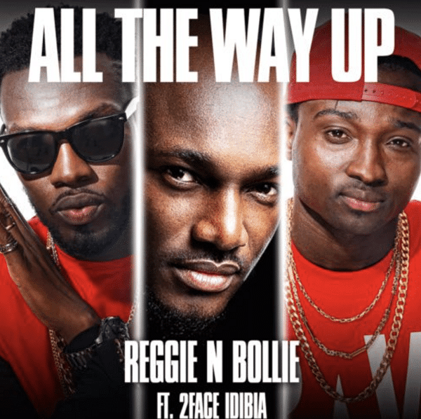 "Ghanaian born UK Based music duo Reggie N Bollie follow up Bumaye with this new heavy collaboration.  They dish out a new tune titled ""All The Way Up"" which highlights Nigerian hitmaker 2baba."