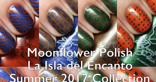 Moonflower Polish La Isla del Encanto Summer 2017 Collection Swatches and Review Part 1