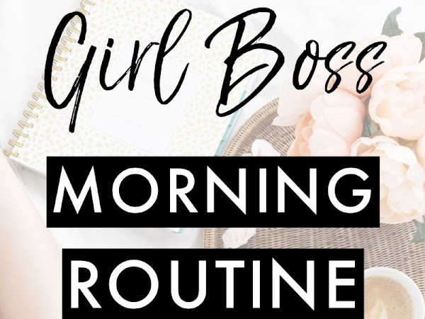 Girl Boss | How To Start Your Day Like A Boss