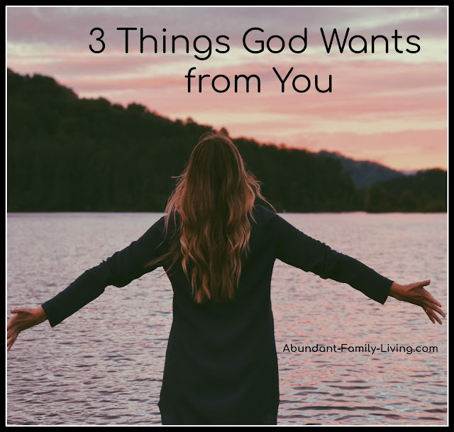 3 Things God Wants From You