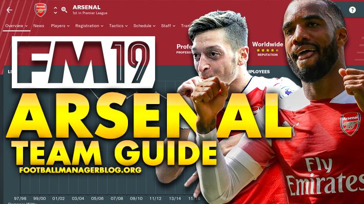 FM19 - Arsenal FC Team Guide