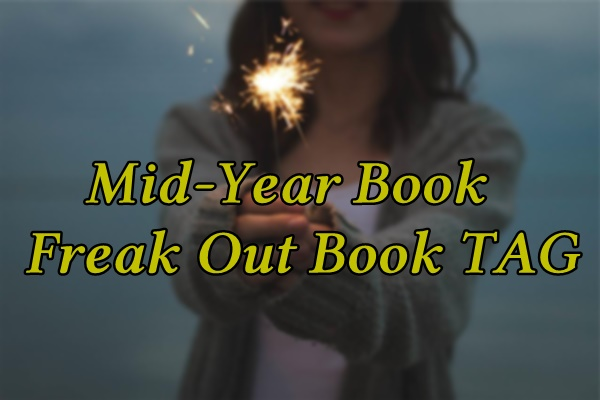 Mid-Year Book Freak Out Book TAG