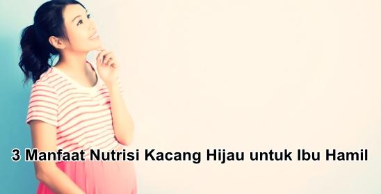 3 Manfaat Nutrisi Kacang Hijau untuk Ibu Hamil