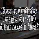 How to Optimize Images for SEO and Increase Blog Traffic?