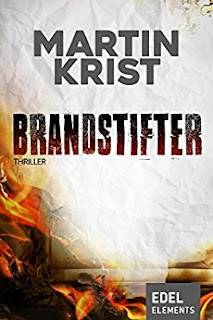https://www.amazon.de/Brandstifter-Thriller-Martin-Krist-ebook/dp/B01NC12D50/ref=tmm_kin_swatch_0?_encoding=UTF8&qid=1488050335&sr=8-2