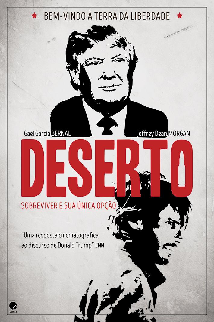 Deserto, o novo filme de Jonás Cuarón protagonizado por Gael García Bernal, não dá para ser ignorado - Poster alternativo Trump