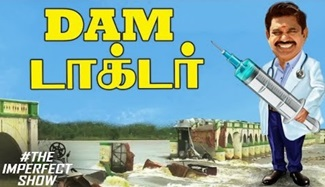 EPS turns Dr. DAM to rescue Tamil Nadu | The Imperfect Show