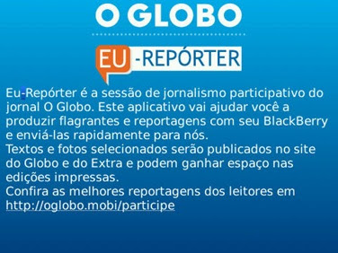 O Globo - Eu Repórter