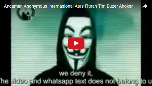 Anonymous International Marah Besar Dan Mengancam Ini Pada Tim Buzzer Ahok, Simak Videonya !!
