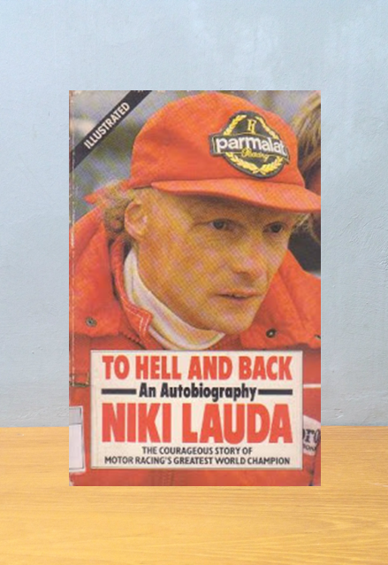 TO HELL AND BACK, Niki Lauda