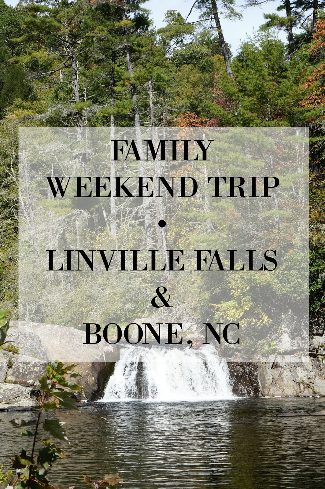 Rebecca Lately Family Weekend Trip Boone Linville Falls Hiking