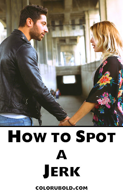 How to spot a jerk and know the signs before you get in a relationship