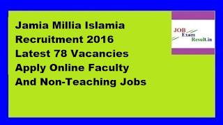 Jamia Millia Islamia Recruitment 2016 Latest 78 Vacancies Apply Online Faculty And Non-Teaching Jobs