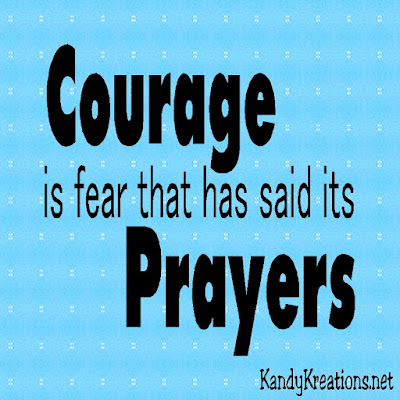 Courage is Fear That Has Said Its Prayers Printable Quote