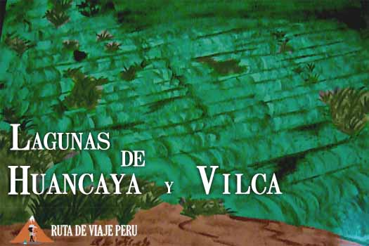 LAGUNAS HUANCAYA Y VILCA