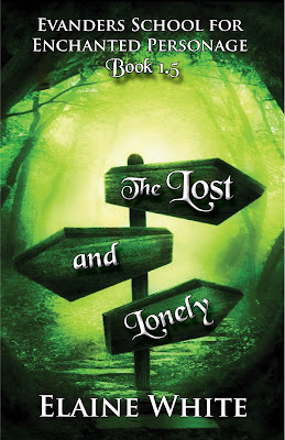 The Lost and Lonely (Evanders School for Enchanted Personage) by Elaine White