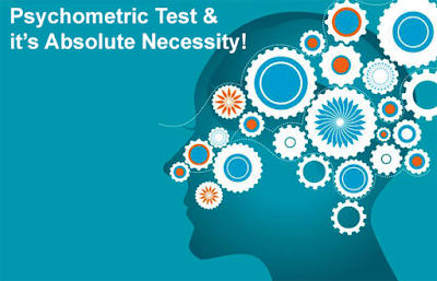Psychometric Test & its Absolute Necessity!