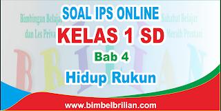 Soal IPS Online Kelas 1 SD Bab 4 Hidup Rukun Langsung Ada Nilainya