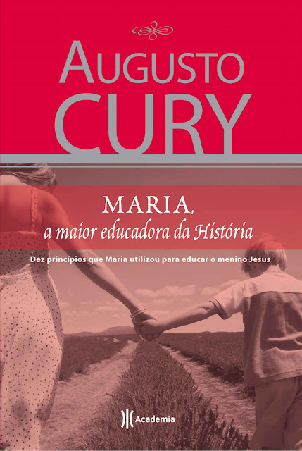 Maria A maior educadora da história Augusto Cury