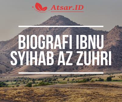 biografi ibnu syihab as zuhri tabiin