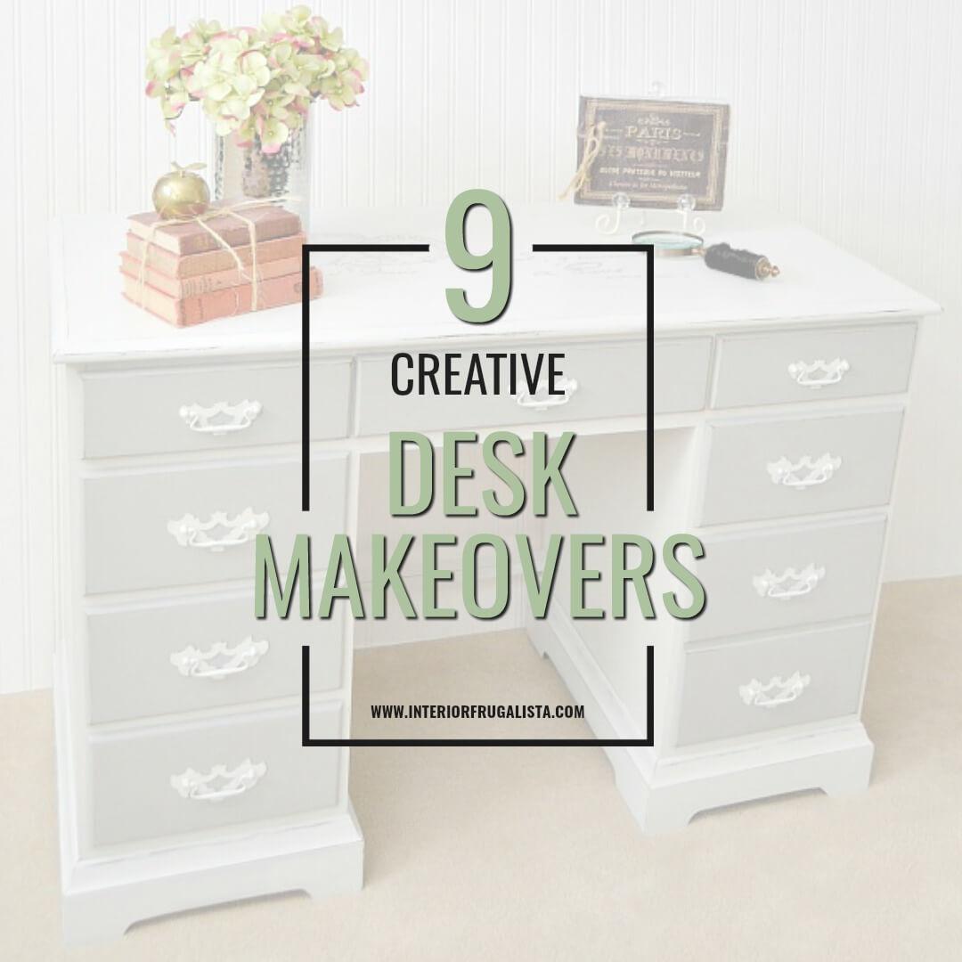 9 Creative Ways To Transform Old Desks
