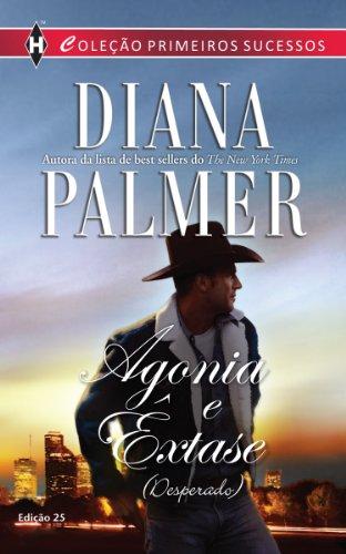 Agonia e Êxtase Harlequin Primeiros Sucessos - ed.25 - Diana Palmer