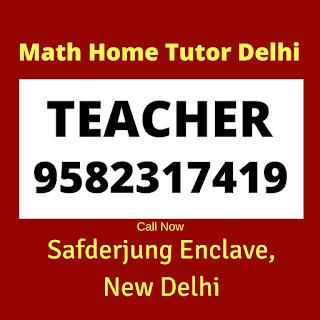 Best Maths Home Tutor in Safderjung Enclave Delhi