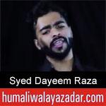 https://www.humaliwalyazadar.com/2018/09/syed-dayeem-raza-nohay-2019.html