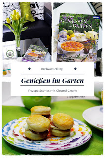 Buchvorstellung: Genießen im Garten mit Rezept Scones mit Clotted Cream #buchvorstellung #buchrezension #backbuch #dekobuch #backen #dekorieren #sconesmitclottedcream - Foodblog Topfgartenwelt