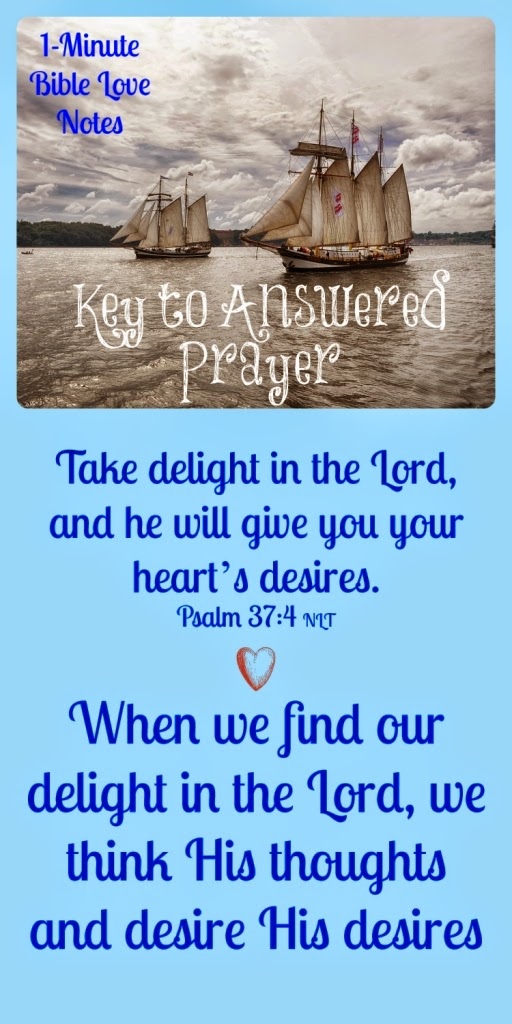 Psalm 37:4; answered prayer, having God's thoughts and desires