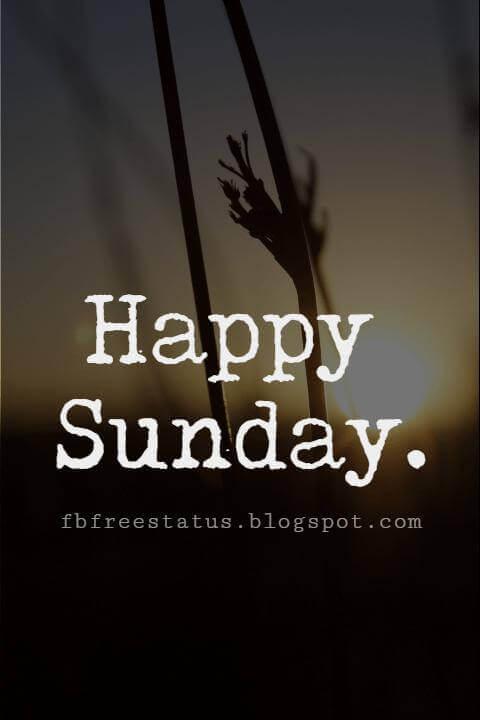 Sunday Morning Inspirational Quotes, Happy Sunday.