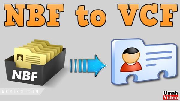 Cara Mengubah File Kontak NBF ke Kontak VCF