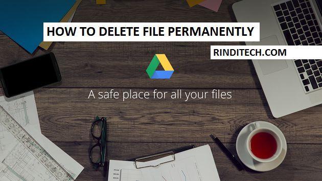 Cara Menghapus Data di Google Drive yang Penuh Secara Permanen [SOLVED]