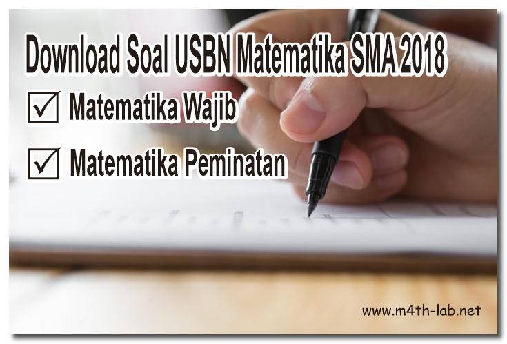 Download Soal Usbn Sma Ma 2018 Matematika Wajib Dan Peminatan M4th Lab
