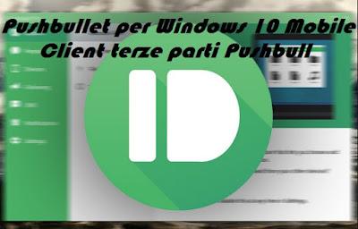 Inviare file da PC a smartphone con Pushbullet per Windows 10 Mobile