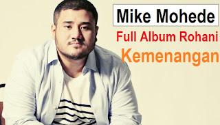 Download Lagu Rohani Mike Mohede Full Album Kemenangan