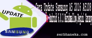 Cara Update Samsung A5 2016 A5108 ke Android 6.0.1 Marshmallow,Begini Caranya 1