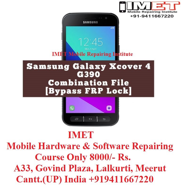 Samsung Galaxy Xcover 4 G390 Combination File [Bypass FRP Lock