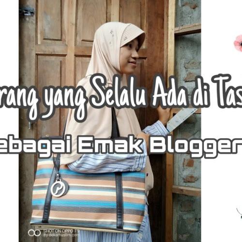 5 Barang yang Selalu Ada di Tasku Sebagai Emak Blogger