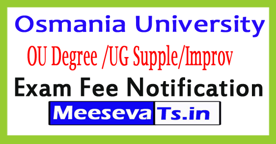 Osmania University Degree Supple/Improv Exam Fee Notification 2017
