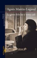 http://lecturasmaite.blogspot.com.es/2013/05/la-gente-feliz-lee-y-toma-cafe-de-agnes.html
